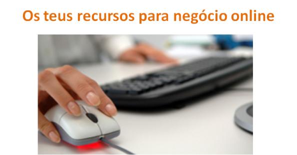 Os teus recursos para negócio online
