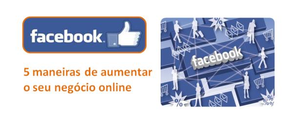 5 maneiras aumentar negócio online no Facebook, imagem de destaque