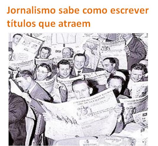 Jornalismo escreve títulos que atraem os leitores
