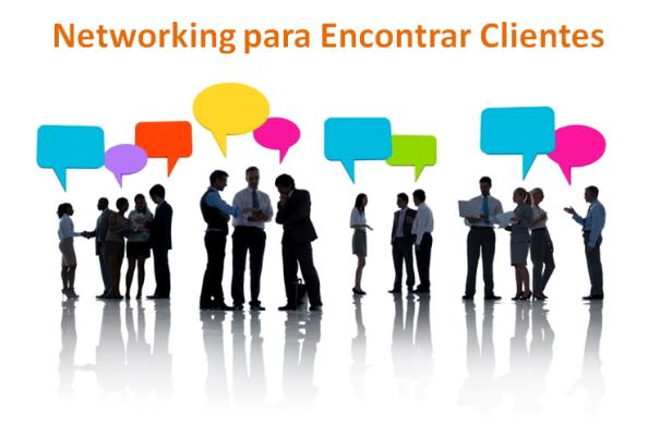 Networking para Encontrar Clientes, alcanças o sucesso no teu negócio online