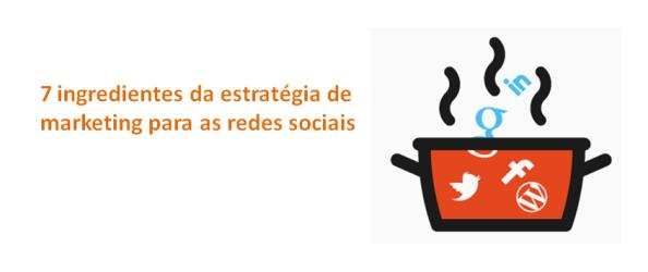 7 ingredientes da estratégia de marketing para a rede social imagem de destaque