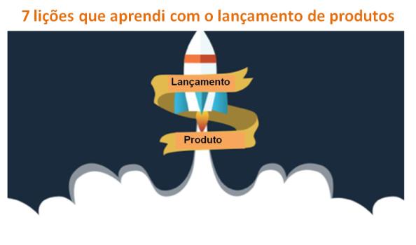Startup: 7 lições que aprendi com o lançamento de produtos, Negócios rentáveis, Negócios de sucesso, Startup, Empreendedor