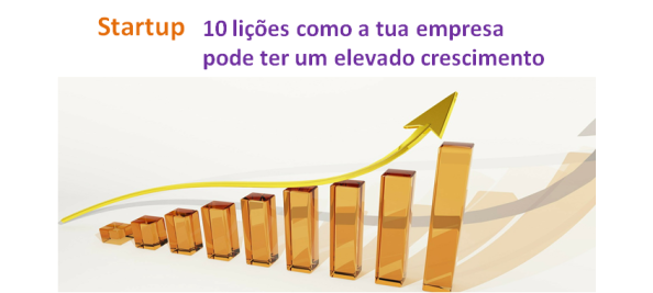 10 lições como a tua empresa pode ter um elevado crescimento